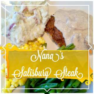 Nana's Salisbury Steak (GF & SF)