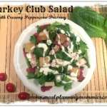 Turkey Club Salad with Creamy Peppercorn Dressing- 7 WW Smart Points