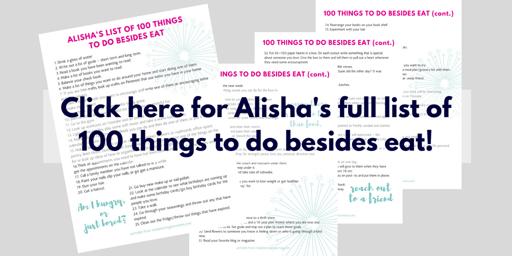 100 things to do when you feel like eating but you are really just