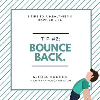 5 steps to bouncing back when you feel discouraged. (Healthy & Happy Tip #2)