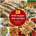 30 Weight Watchers Recipes That Use Tortillas
