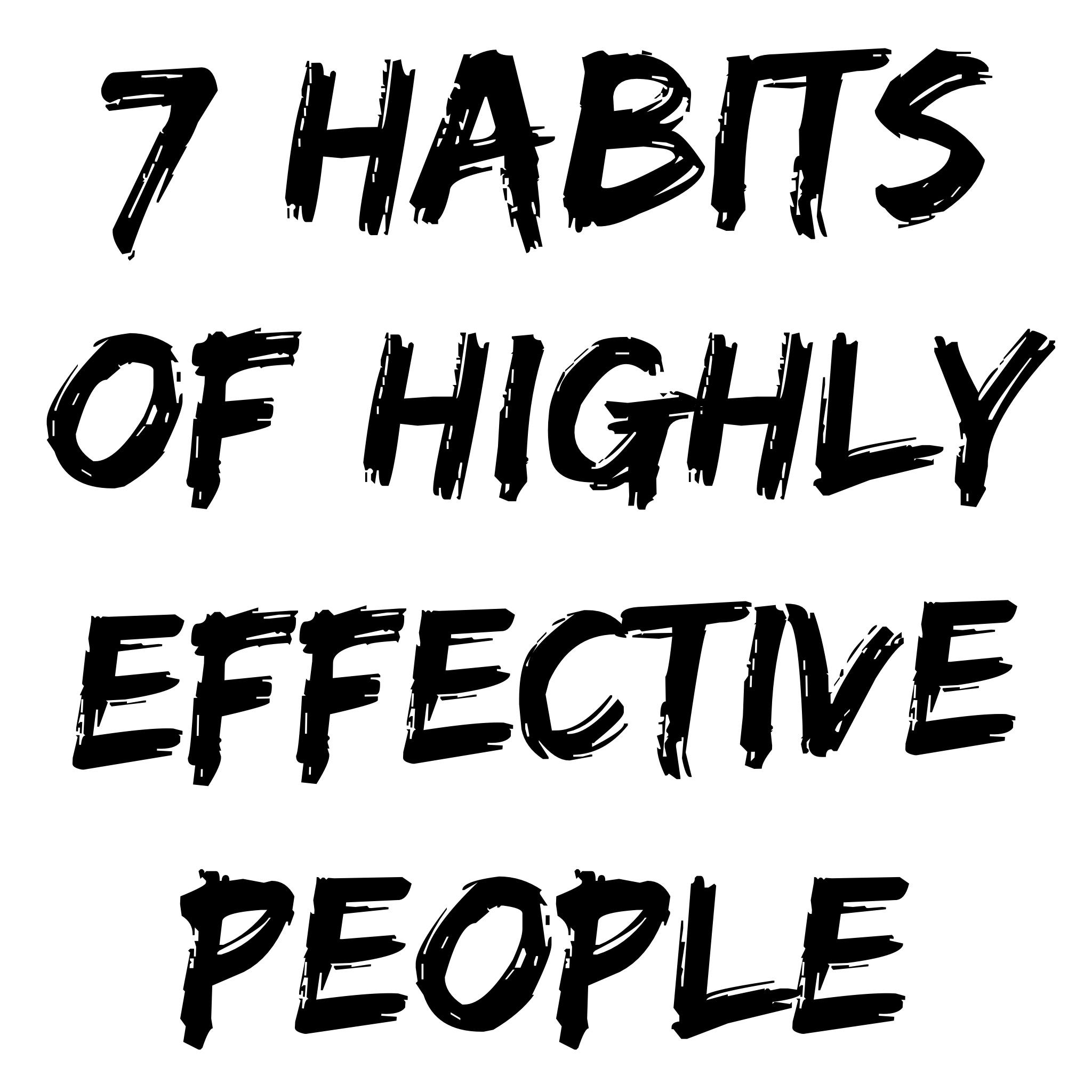 7 Habits of Highly Effective People vs Ineffective People