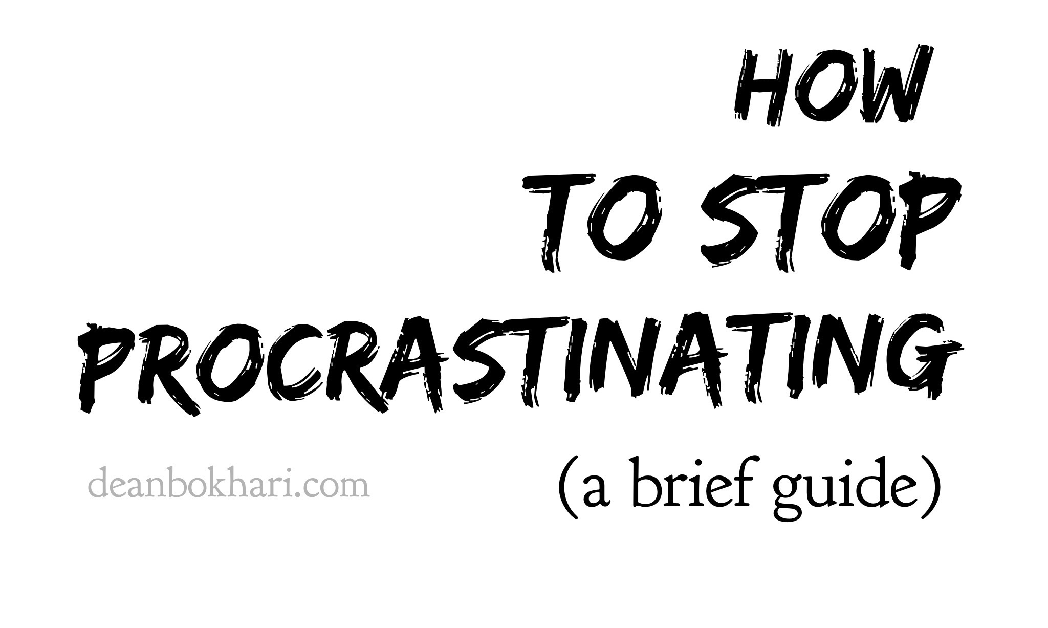 How To Stop Procrastinating : Why Smart People