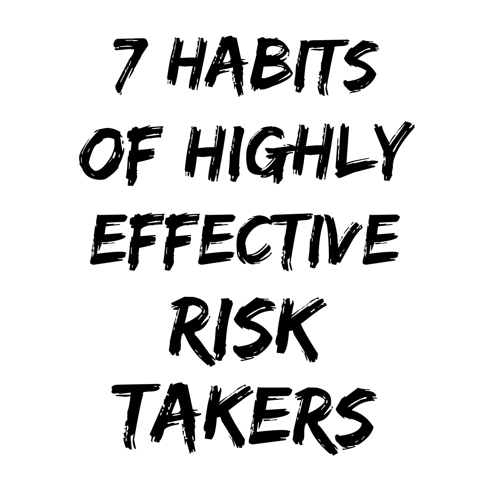 Risk Taking: 7 Secrets To Succeeding As A Risk Taker