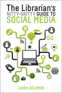 Cover of the Librarian's Nitty-Gritty Guide to Social Media