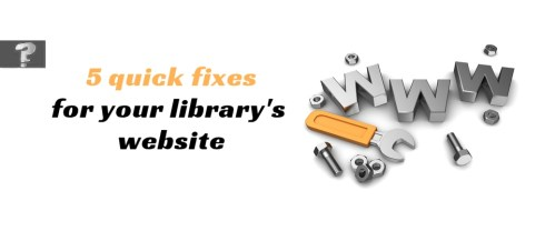 5 quick fixes for your library's website