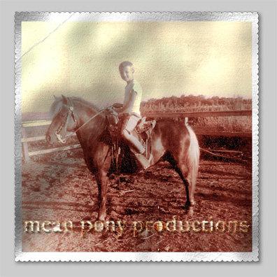 MeanPony Productions… a digital media studio