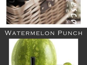 Alfresco Friday -Watermelon Punch