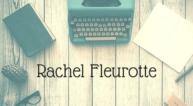 L'écriture et Rachel Fleurotte
