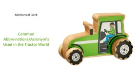 Common Abbreviations/Acronym's Used in the Tractor World