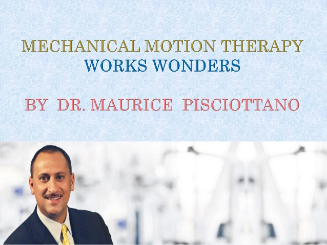 mechanical-motion-therapy-works-wonders-by-dr-maurice-pisciottano-1-638