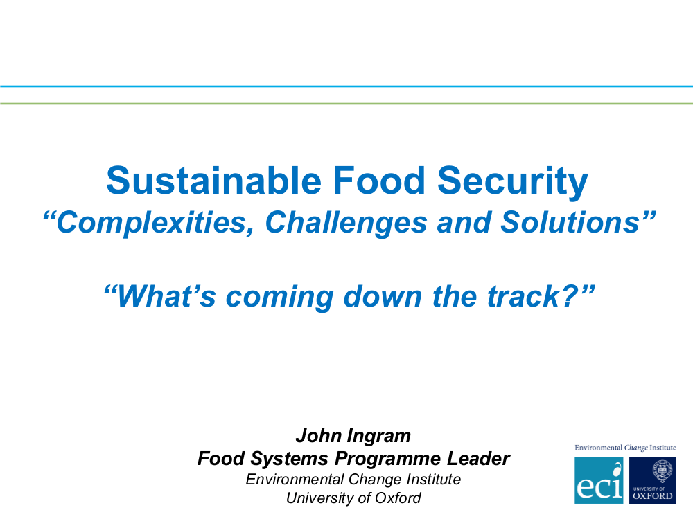"""John Ingram – """"Sustainable Food Security: Complexities, Challenges and Solutions"""""""