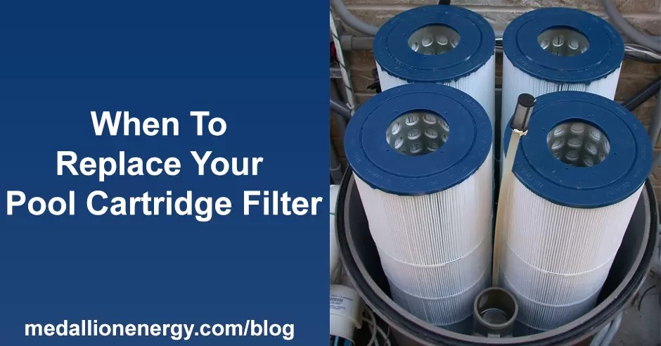 Body oils and suntan lotions can adhere to the cartridge and simply spraying the filter with the ho. When To Replace Your Pool Cartridge Filter Medallion Energy