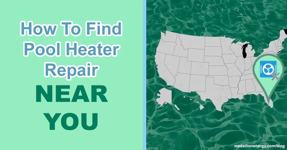 How To Find Pool Heater Repair Near You Blog Medallion Energy