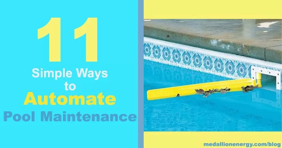 11 Simple Ways To Automate Pool Maintenance