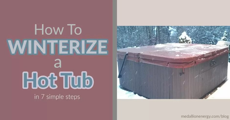 How To Winterize a Hot Tub in 7 Easy Steps