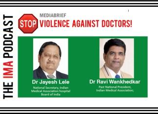 IMA STOP VIOLENCE AGAINST DOCTORS - DR RAVI WANKHEDAR AND DR JAYESH LELE-MEDIABRIEF-1