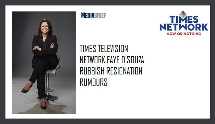 IMAGE-inpost-TIMES-TELEVISION-NETOWRK AND FAYE DSOUZA RUBBISH RESIGNATION RUMOURS - mediabrief