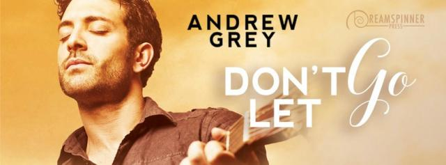Andrew Grey - Don't Let Go Banner 1