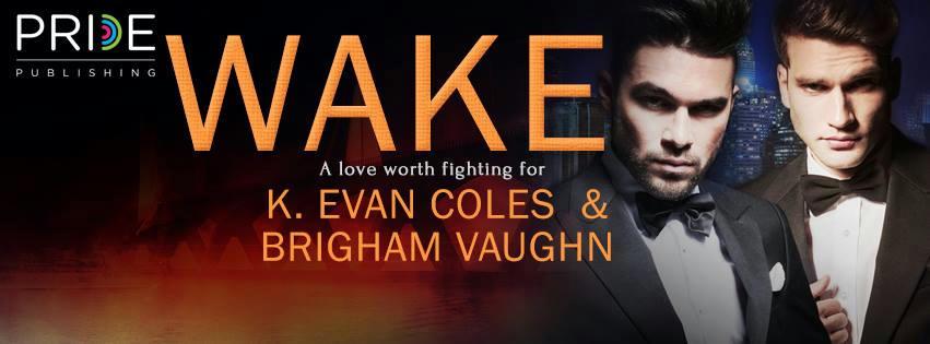 K. Evan Coles & Brigham Vaughn - Wake Banner 2