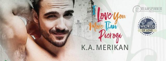 K.A. Merikan - I Love You More Than Pierogi Banner