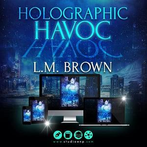 L.M. Brown - Holographic Havoc socialmedia