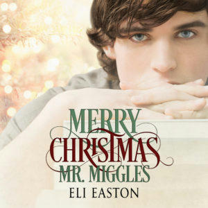 Eli Easton - Merry Christmas, Mr Miggles Square