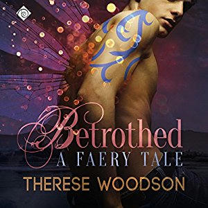 Therese Woodson - Betrothed: A Faery Tale Cover Audio