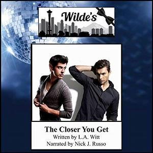 L.A. Witt - The Closer You Get Cover Audio