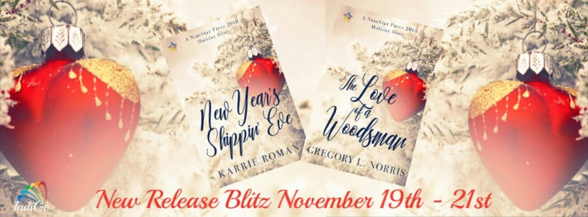 Gregory L. Norris - The Love of a Woodsman AND Karrie Roman - New Year's Shippin' Eve RB Holiday Banner