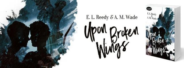 E.L. Reedy & A.M. Wade - Upon A Broken Wings Banner Promo