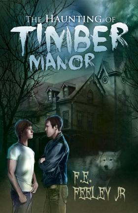 F.E. Feeley - The Haunting of Timber Manor Cover