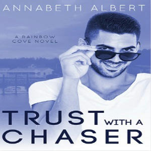 Annabeth Albert - Trust with a Chaser Square