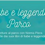 """Loano: le """"Fiabe e leggende al parco"""" di nonna Piera aprono edizione 2021 di """"LOA – Legge in Ogni Angolo"""""""