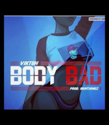 Viktoh – Body Bad