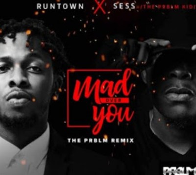 Runtown & Sess – Mad over you (Problem remix)