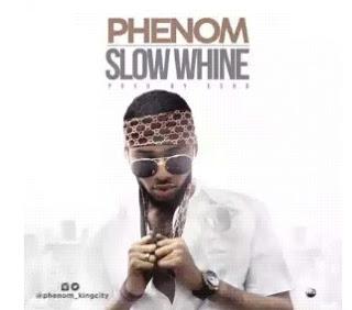 Phenom – Slow Whine (new track)