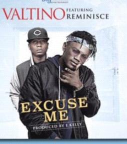 Valtino ft. Reminisce – Excuse Me