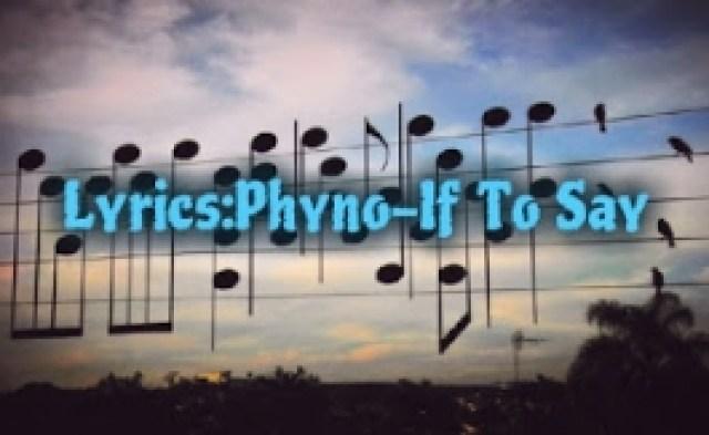 LYRICS: Phyno – If To Say
