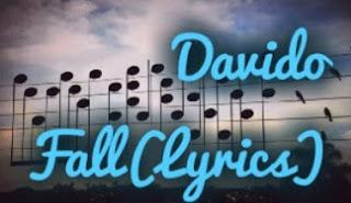 LYRICS: DAVIDO-FALL