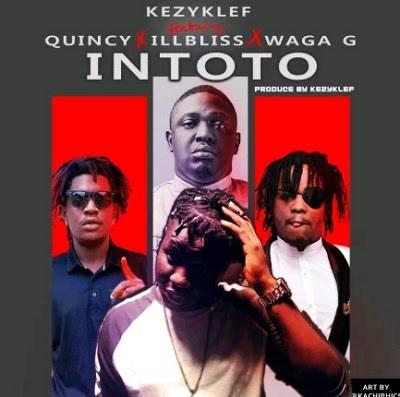 Audio: Kezyklef ft. ILLbliss, Quincy & Waga G – Intoto