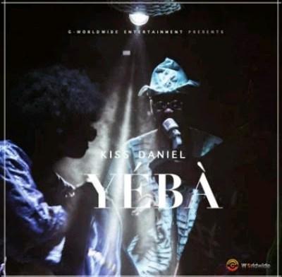Lyrics: Kiss Daniel- Yeba