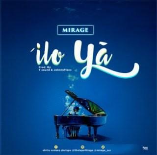 New Song: Mirage – Iloya