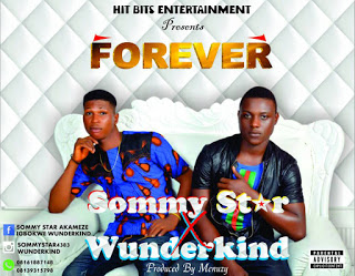 New Audio: Sommy Star Ft Wunderkind - Forever