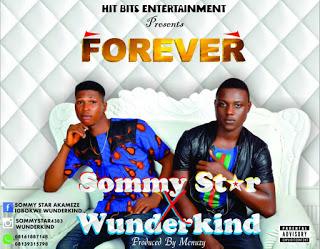 New Audio: Sommy Star Ft Wunderkind - Forever