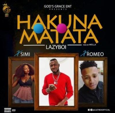 "Lazyboi – ""Hakuna Matata"" ft. Simi & Romeo"