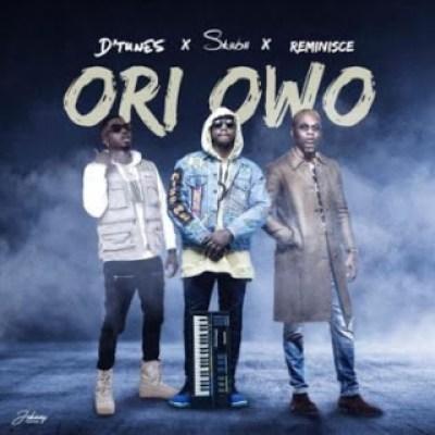 """D'Tunes – """"Ori Owo"""" ft. Reminisce x SkiiBii"""