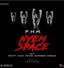 "Phyno – ""Nyem Space""  Ft. Rhatti, Nuno & Cheque"