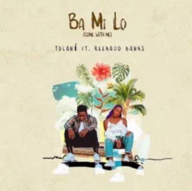 Ba Mi Lo by Tolani  ft. Reekado Banks