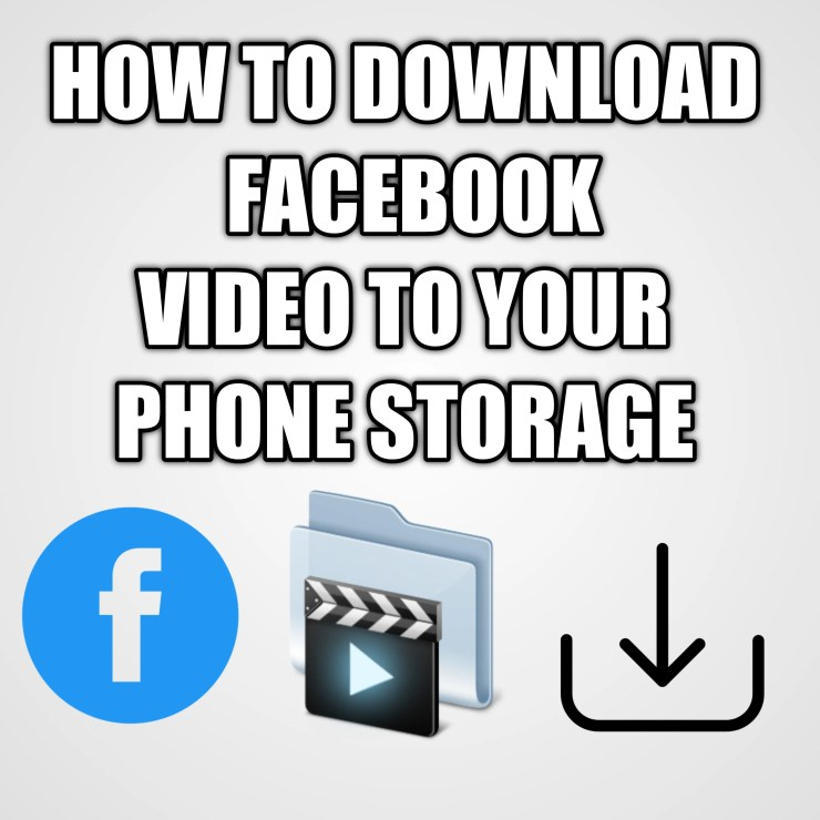 How to Download Facebook Videos to Your Phone Storage